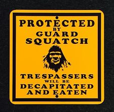 Protected by Guard Squatch 12 inch by 12 inch Metal Sign. Bigfoot Sasquatch