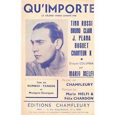QU'IMPORTE tango Tino ROSSI Paroles CHAMFLEURY musique Mario MELFI Félix CHARDON