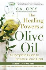 The Healing Powers Of Olive Oil:: A Complete Guide to Nature's Liquid Gold Orey