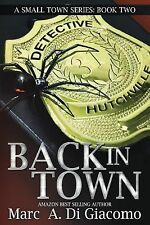 A Small Town Series Book Two Ser.: Back in Town by Marc DiGiacomo (2014,...
