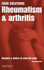 Rheumatism and Arthritis: Recipes and Advice to Stop the Pain (Food Solutions) P