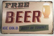 FREE BEER - ICE COLD - BEST IN TOWN - vintage style tin sign by Wembley 8X12 NIP
