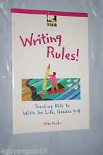 Writing Rules! : Teaching Kids to Write for Life, Grades 4-8 by Mike Brusko