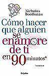 Como Hacer Que Alguien Se Enamore de Mi en 90 Minutos by Nicholas Boothman...