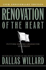 Renovation of the Heart : Putting on the Character of Christ by Dallas...
