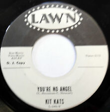 The KIT KATS 45 You're No Angel / Cold Walls LAWN label PROMO Rock & Roll s312