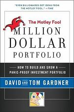 Motley Fool Million Dollar Portfolio: How to Build and Grow a Panic-Proof Invest