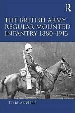 L'esercito britannico normale FANTERIA montata 1880–1913, Andrew WINROW