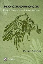 Hockomock: Place Where the Spirits Dwell, , Peter Tower, Very Good, 2014-01-28,