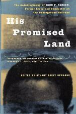 His Promised Land The Autobiography of John P. Parker, Former Slave PB Book 1998