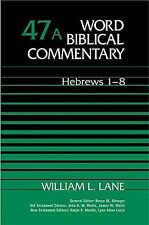 Word Biblical Commentary Vol. 47a, Hebrews 1-8 William L. Lane