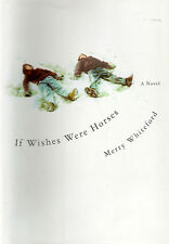 If Wishes Were Horses Merry Whiteford  A Novel  031230188X