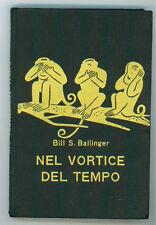 BALLINGER BILL S. NEL VORTICE DEL TEMPO GARZANTI 1959 SERIE GIALLA 159 I° EDIZ.