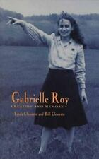 Gabrielle Roy: Creation and Memory-ExLibrary