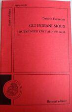 DANIELE FIORENTINO GLI INDIANI SIOUX DA WOUNDED KNEE AL NEW DEAL BONACCI 1991