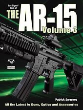 Book of the AR-15 Volume 3 -Colt-H&K-CMMG-by Patrick Sweeney-BRAND NEW!!!.