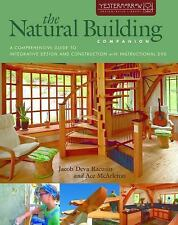 The Natural Building Companion: A Comprehensive Guide to Integrative Design and