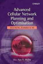 Advanced Cellular Network Planning and Optimisation: 2G/2.5G/3G...Evolution to 4