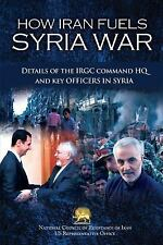 How Iran Fuels Syria War : Details of the IRGC Command HQ and Key Officers in...