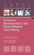 Grief and Bereavement in the Adult Palliative Care Setting Oxford American Pall
