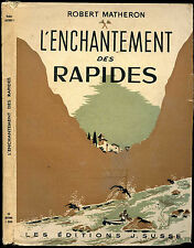Canoé-Kayak, Robert Matheron : L'ENCHANTEMENT DES RAPIDES - 1947