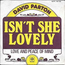 """45 TOURS / 7"""" SINGLE--DAVID PARTON--ISN'T SHE LOVELY--1976"""