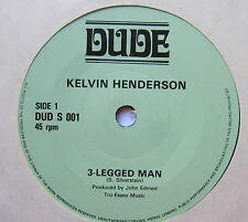 """KELVIN HENERSON - 3-Legged Man - Excellent Condition 7"""" Single Dude DUDS 001"""