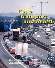 Road Transport and Health by British Medical Association Staff (1997, Paperback)