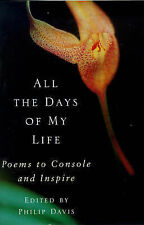 All the Days of My Life: Verse to Console and Inspire: Poems to Console and Insp