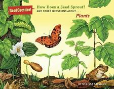 How Does a Seed Sprout? : And Other Questions About Plants by Melissa Stewart...