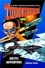 ARCTIC ADVENTURE, OFFICIALLY LICENSED THUNDERBIRDS NOVEL, NEW CONDITION