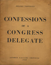 confessions of a congress delegate - feliks topolski  1949 - scarce signed copy