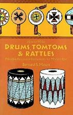 How to Make Drums, Tomtoms and Rattles: Primitive Percussion Instrumen-ExLibrary