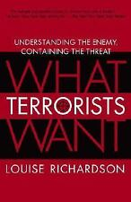 What Terrorists Want : Understanding the Enemy, Containing the Threat by...