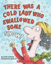 There Was a Cold Lady Who Swallowed Some Snow! by Lucille Colandro (2003,...