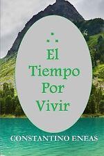 El Tiempo Por Vivir by Constatino Eneas (2013, Paperback)