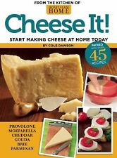 Cheese It! : Start Making Cheese at Home Today by Cole Dawson (2012, Paperback)