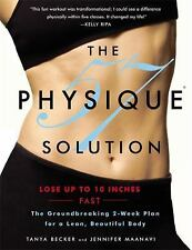 The Physique 57(R) Solution: The Groundbreaking 2-Week Plan for a Lean, Beautifu