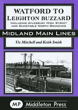 Watford to Leighton Buzzard by Vic Mitchell, Keith Smith (Hardback)