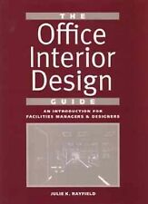 The Office Interior Design Guide: An Introduction for Facilities Managers and De