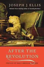 After the Revolution : Profiles of Early American Culture by Joseph J. Ellis...