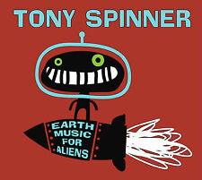 TONY SPINNER - EARTH MUSIC FOR ALIENS CD (EXCELLENT BLUES/ROCK GUITARIST)