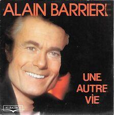 """45 TOURS / 7"""" SINGLE--ALAIN BARRIERE--UNE AUTRE VIE / PARIS DISCO--1978"""