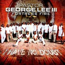 I Have No Doubt Pastor George Lee III & Fortress Fire Audio CD