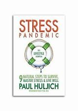 Stress Pandemic The Lifestyle Solution 9 Natural Steps to Survive, Paul Huljich