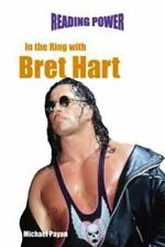 In the Ring with Bret Hart (Reading Power: World of Wrestling)-ExLibrary