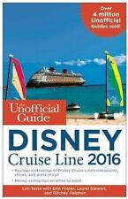 The Unofficial Guide to the Disney Cruise Line 2016 by Laurel Stewart,...