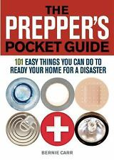 The Prepper's Pocket Guide: 101 Easy Things You Can Do to Ready Your Home for a