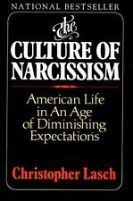 The Culture of Narcissism : American Life in an Age of Diminishing...