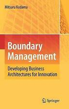 Boundary Management: Developing Business Architectures for Innovation by Kodama
